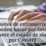Trámites de extranjería que se pueden hacer por Internet durante el estado de alarma por Covid19
